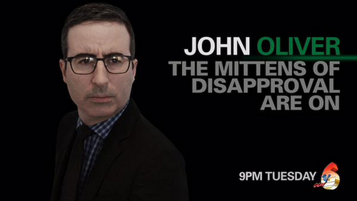 "Photo: Fancy a cuddle? John Oliver was as sweet as pie in his five minute broadcast: ""The mittens of disapproval are on."""