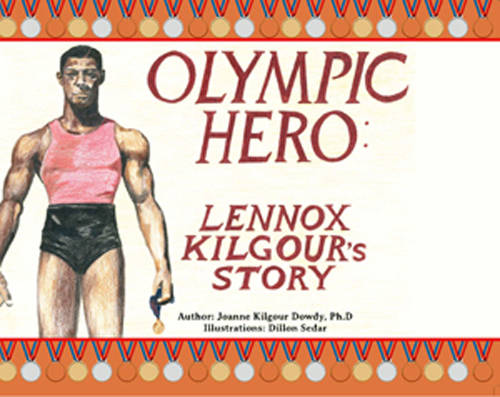 Photo: The book cover for Joanne Kilgour-Dowdy's story of her dad and former Trinidad and Tobago Olympic medalist, Lennox Gilgour.