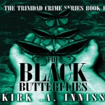 The Black Butterflies: A Trinidad crime novel (Chapter One)