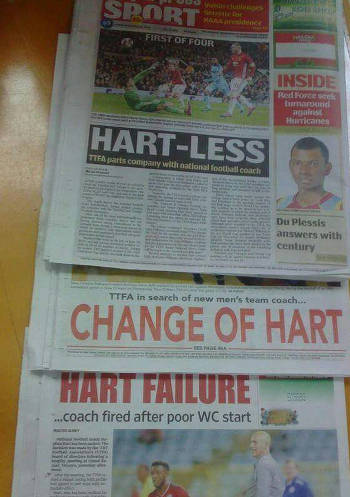 Photo: Trinidad and Tobago newspaper headlines after the dismissal of National Senior Team head coach Stephen Hart.